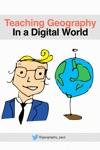 Teaching Geography In A Digital World