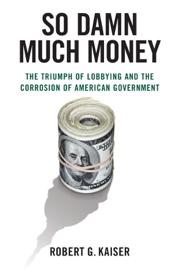 So Damn Much Money book