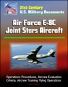 21st Century US Military Documents Air Force E-8C Joint Stars Aircraft - Operations Procedures Aircrew Evaluation Criteria Aircrew Training Flying Operations
