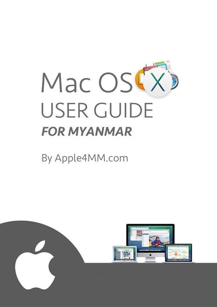 Mac Os X User Guide For Myanmar By Panthee On Apple Books