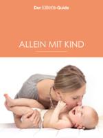 Nina Berendonk, Ulrike Blieffert, Christiane Börger, Verena Hagedorn, Xenia Frenkel & Anne Ziehres - Alleinerziehend - aber nicht allein! (ELTERN Guide) artwork