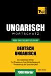 Deutsch-Ungarischer Wortschatz Fr Das Selbststudium 7000 Wrter