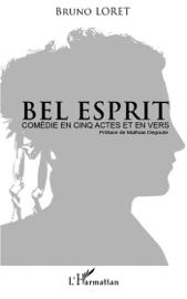 Bel Esprit: Comédie en cinq actes et en vers