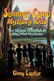 Summer Camp Mystery Kids The Hidden Waterfall At Gray Mist Mountain