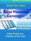Build Your Own Solar Powered Generator Step By Step Instructions For Solar Power At A Fraction Of The Cost