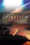 Intro To Spiritism Based On The Works Of Allan Kardec