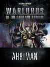Warlords Of The Dark Millennium Ahriman