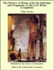 The History of Rome with the Epitomes and Fragments of the Lost Books (Complete)
