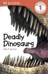 DK Readers L1 Deadly Dinosaurs