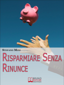 Risparmiare senza rinunce. (Ebook Italiano)