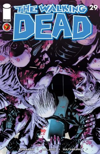 Robert Kirkman, Charlie Adlard, Cliff Rathburn & Rus Wooton - The Walking Dead #29