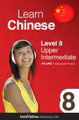 Learn Chinese -  Level 8: Upper Intermediate Chinese (Enhanced Version)