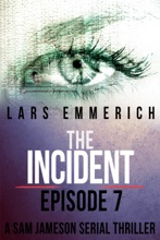 The Incident - Episode Seven