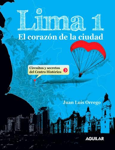 Lima 1. El corazón de la ciudad