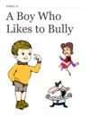 A Boy Who Likes To Bully
