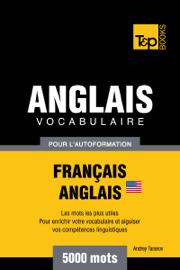 Vocabulaire Français-Anglais américain pour l'autoformation: 5000 mots