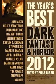 The Year's Best Dark Fantasy & Horror, 2012 Edition PDF Download