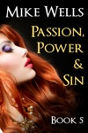 Passion Power  Sin The Victim Of A Global Internet Scam Plots Her Revenge - Book 5