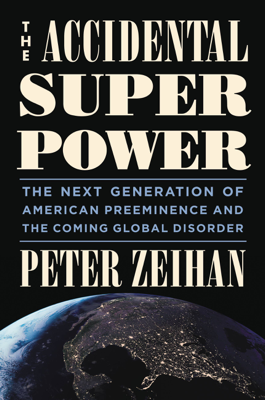 The Accidental Superpower - Peter Zeihan book
