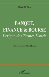 Banque, finance et bourse: Lexique des termes usuels Couverture de livre