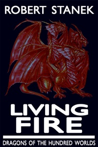 Living Fire (Dragons of the Hundred Worlds, Book 2)