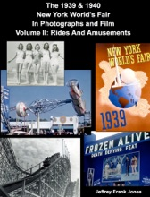The 1939 & 1940  New York World's Fair In Photographs And Film Volume II: Rides And Amusements
