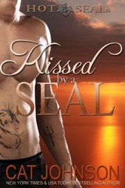 Kissed by a SEAL - Cat Johnson by  Cat Johnson PDF Download