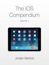 The IOS Compendium Volume 1