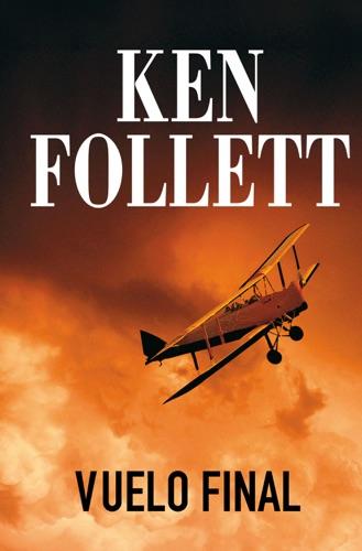 Ken Follett - Vuelo final
