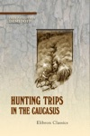 Hunting Trips In The Caucasus