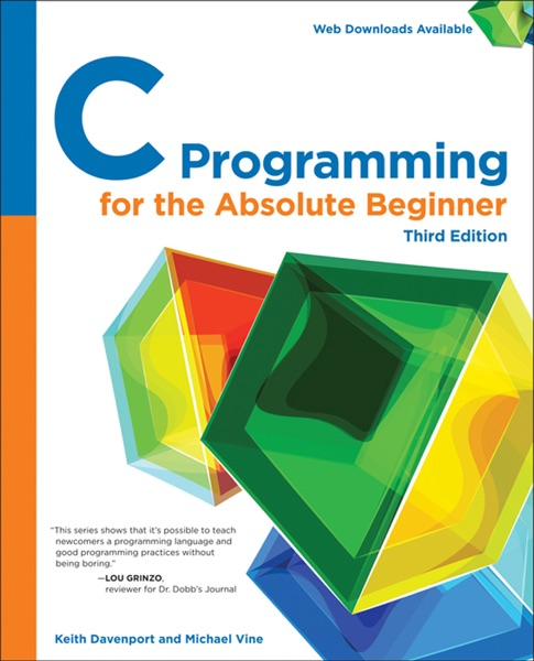 C Programming for the Absolute Beginner, Third Edition