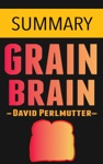 Grain Brain By Dr David Perlmutter -- Summary