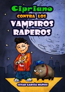 Cipriano contra los vampiros raperos Book Cover
