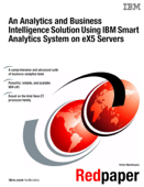 An Analytics and Business Intelligence Solution Using IBM Smart Analytics System on eX5 Servers