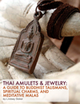 Thai Amulets and Jewelry: A Guide to Buddhist Talismans, Spiritual Charms, and Meditative Malas