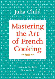 Mastering the Art of French Cooking, Volume 1 book