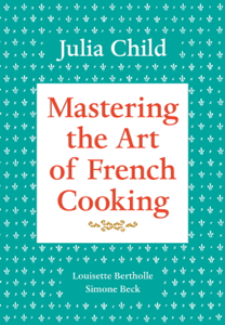 Mastering the Art of French Cooking, Volume 1 Summary