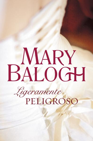 Ligeramente peligroso (Bedwyn 6) por Mary Balogh