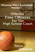 Effective Zone Offenses for the High School Coach (Winning Ways Basketball, #3)