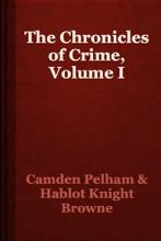 The Chronicles Of Crime, Volume I