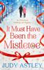 Judy Astley - It Must Have Been the Mistletoe artwork