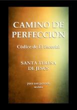 CAMINO DE PERFECCION (Códice De El Escorial - Santa Teresa De Jesús