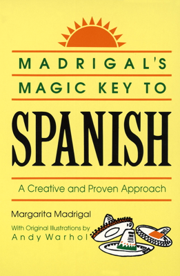 Madrigal's Magic Key to Spanish - Margarita Madrigal & Andy Warhol book