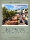 Los Pueblos De Puerto Rico Y Las Iglesias De Sus Plazas