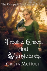 Trouble, Chaos, and Vengeance: The Complete Soulbearer Trilogy PDF Download