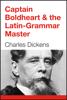 Charles Dickens - Captain Boldheart & the Latin-Grammar Master artwork