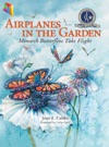 Airplanes In The Garden - Read Aloud Edition