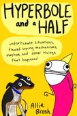 Hyperbole and a Half - Enhanced Edition
