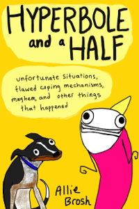Hyperbole and a Half - Enhanced Edition Book Cover