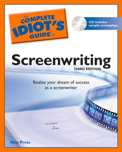 The Complete Idiot's Guide to Screenwriting - Skip Press